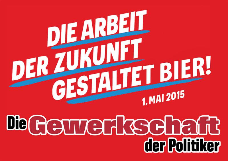 Die GEWERKSCHAFT der Politiker – Heraus zum 1. MAI!