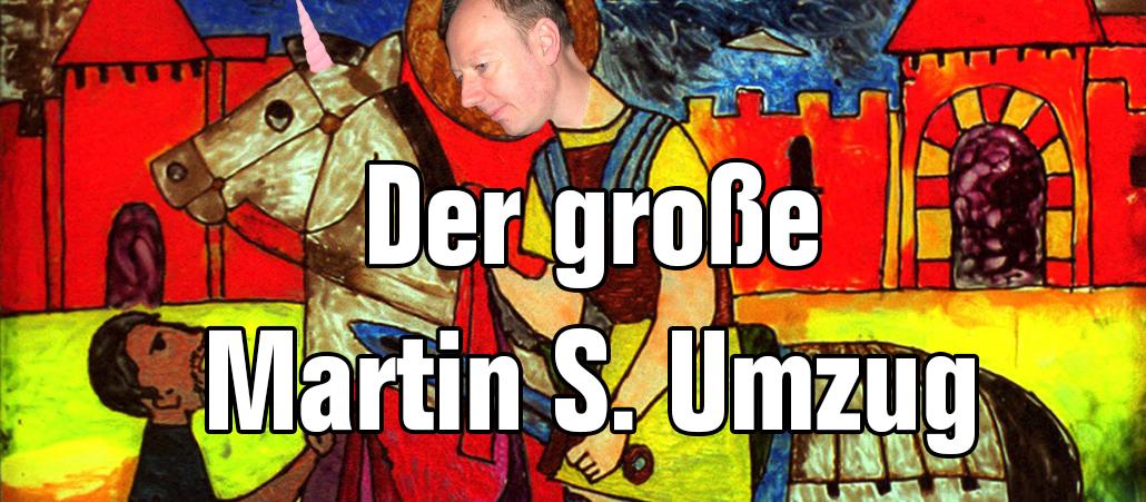 Großer Martin S. Umzug